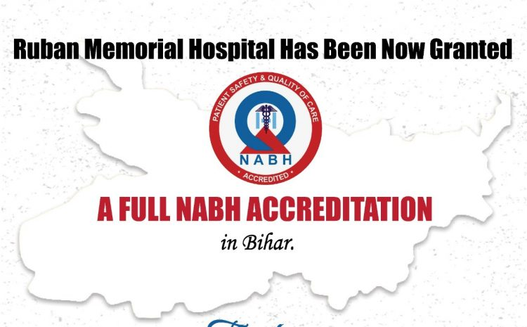 Ruban Memorial Hospital has been now Granted a Full NABH Accreditation